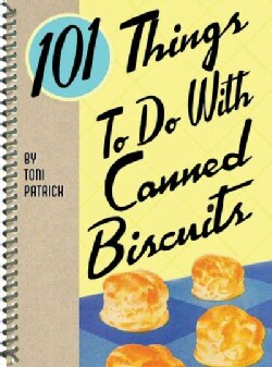 101 Things to Do With Canned Biscuits (Paperback)