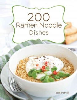 200 Ramen Noodle Dishes (Hardcover)