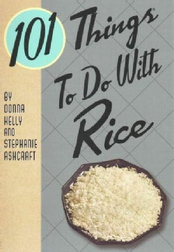 101 Things to Do With Rice (Paperback)