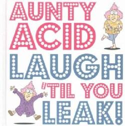 Aunty Acid Laugh 'til You Leak! (Hardcover)