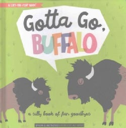 Gotta Go, Buffalo: A Silly Book of Fun Goodbyes (Board book)