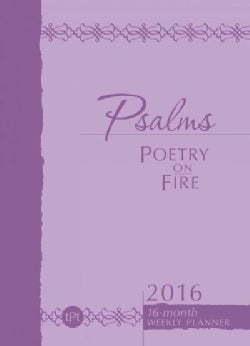 Psalms Poetry on Fire 2016 Weekly Planner (Calendar)