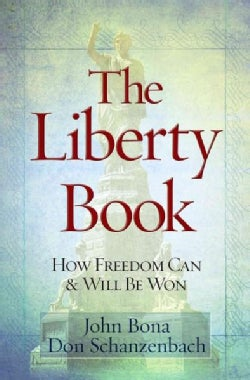 The Liberty Book: How Freedom Can and Will Be Won (Paperback)