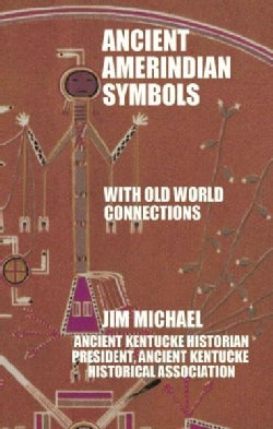 Ancient Amerindian Symbols With Old World Connections (Paperback)