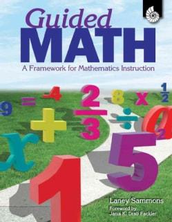 Guided Math: A Framework for Mathematics Instruction (Paperback)