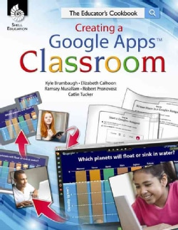Creating a Google Apps Classroom: The Educator's Cookbook (Paperback)