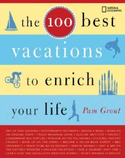 The 100 Best Vacations to Enrich Your Life (Paperback)