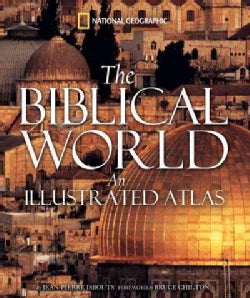 The Biblical World: An Illustrated Atlas (Hardcover)
