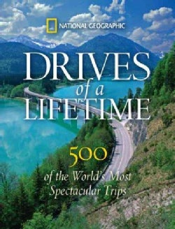 Drives of a Lifetime: 500 of the World's Most Spectacular Trips (Hardcover)