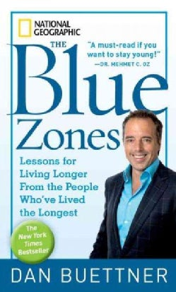 The Blue Zones: Lessons for Living Longer from the People Who've Lived the Longest (Paperback)