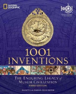 1001 Inventions: The Enduring Legacy of Muslim Civilization (Paperback)