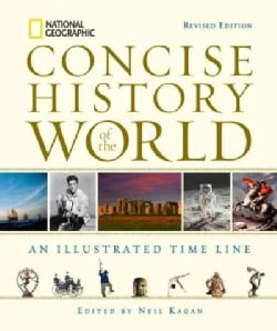 National Geographic Concise History of the World: An Illustrated Time Line (Hardcover)