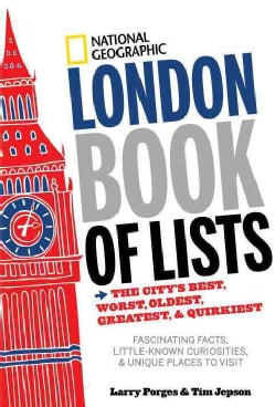 London Book of Lists: The City's Best, Worst, Oldest, Greatest, and Quirkiest (Hardcover)