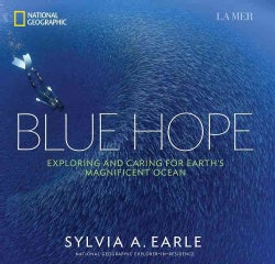 Blue Hope: Exploring and Caring for Earth's Magnificent Ocean (Hardcover)
