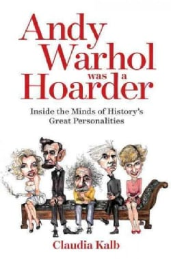 Andy Warhol Was a Hoarder: Inside the Minds of History's Great Personalities (Hardcover)