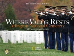 Where Valor Rests: Arlington National Cemetery (Hardcover)