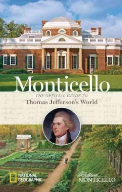 Monticello: The Official Guide to Thomas Jefferson's World (Hardcover)
