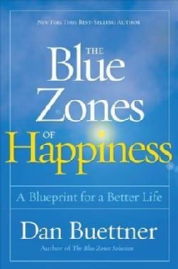 The Blue Zones of Happiness: A Blueprint for a Better Life (Hardcover)