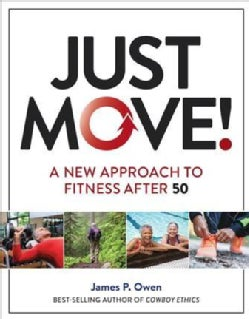 Just Move!: A New Approach to Fitness After 50 (Paperback)