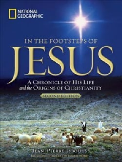 In the Footsteps of Jesus: A Chronicle of His Life and the Origins of Christianity (Paperback)