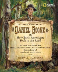 The Trailblazing Life of Daniel Boone and How Early Americans Took to the Road (Hardcover)
