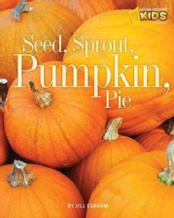 Seed, Sprout, Pumpkin, Pie (Paperback)