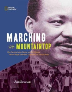 Marching to the Mountaintop: How Poverty, Labor Fights, and Civil Rights Set the Stage for Martin Luther King's F... (Hardcover)