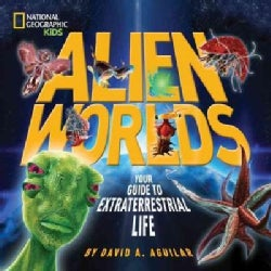Alien Worlds: Your Guide to Extraterrestrial Life (Hardcover)
