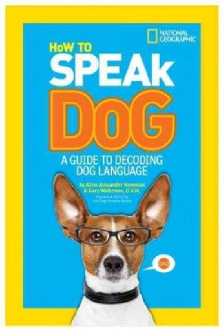 How to Speak Dog: A Guide to Decoding Dog Language (Paperback)