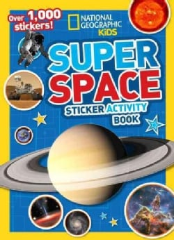 National Geographic Kids Super Space Sticker Activity Book: Over 1,000 Stickers! (Paperback)