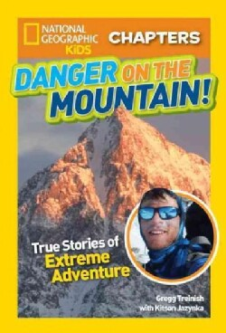 Danger on the Mountain!: True Stories of Extreme Adventures! (Hardcover)