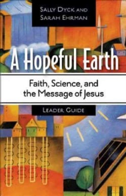 A Hopeful Earth: Faith, Science, and the Message of Jesus (Paperback)