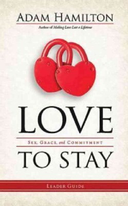 Love to Stay: Sex, Grace, and Commitment (Paperback)