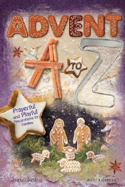 Advent A to Z: Prayerful and Playful Preparations for Families (Paperback)