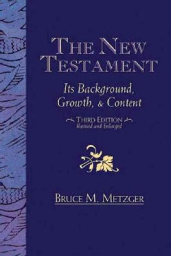 The New Testament: Its Background, Growth, and Content (Paperback)