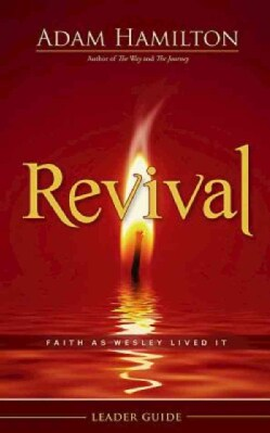 Revival Leader Guide: Faith As Wesley Lived It (Paperback)