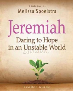 Jeremiah: Daring to Hope in an Unstable World, Women's Bible Study (Paperback)