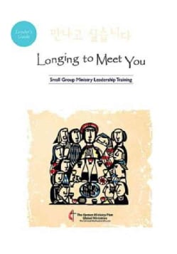 Longing to Meet You: Small Group Ministry Leadership Training (Paperback)
