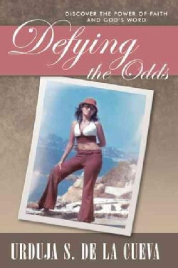 Defying the Odds: Discover the Power of Faith and God's Word (Hardcover)