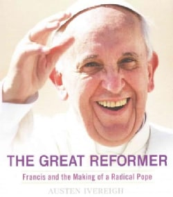 The Great Reformer: Francis and the Making of a Radical Pope (CD-Audio)