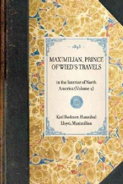 Maximilian, Prince of Wied's Travels (Paperback)