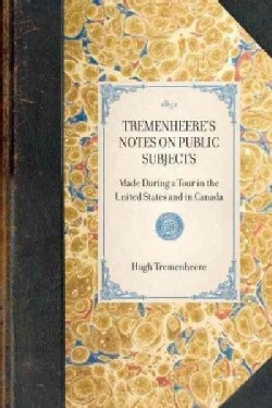 Tremenheere's Notes on Public Subjects (Paperback)