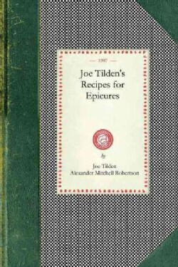 Joe Tilden's Recipes for Epicures (Paperback)