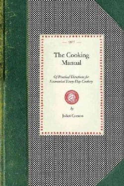 The Cooking Manual of Practical Directions for Economical Every-Day Cookery (Paperback)