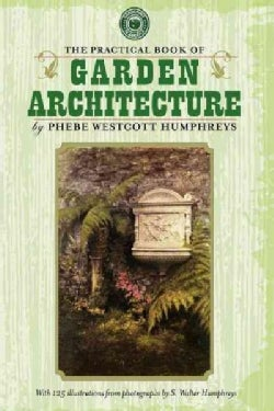 The Practical Book of Garden Architecture (Paperback)
