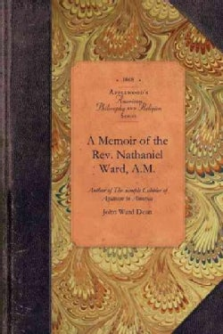 A Memoir of the Rev. Nathaniel Ward, A.m. (Paperback)