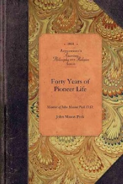 Forty Years of Pioneer Life (Paperback)