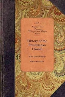 History of the Presbyterian Church in the State of Kentucky (Paperback)