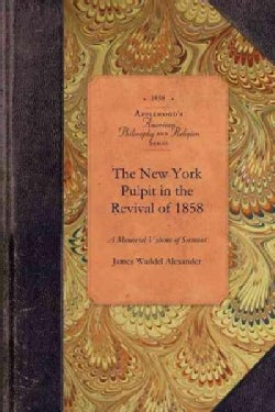 The New York Pulpit in the Revival of 1858 (Paperback)