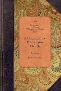 A History of the Presbyterian Church in America (Paperback)